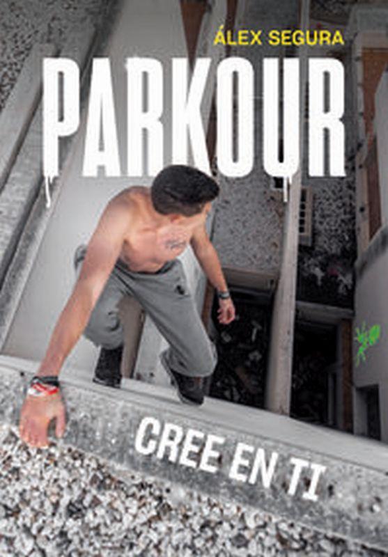 Parkour - Cree En Ti - Alez Segura