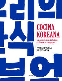 Cocina Coreana - La Comida Mas Deliciosa Es La Que Se Comparte - Jordan Bourke / Rejina Pyo