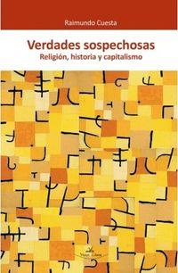VERDADES SOSPECHOSAS - RELIGION, HISTORIA Y CAPITALISMO