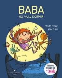 Baba - No Vull Dormir - Miriam Tirado Torras / Joan Turu Sanchez (il. )