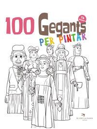 100 GEGANTS PER PINTAR 7 - PETITA GUIA DELS GEGANTS DE CATALUNYA