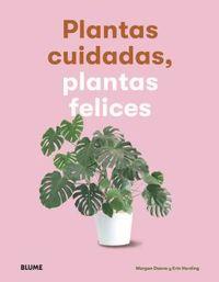 PLANTAS CUIDADAS, PLANTAS FELICES