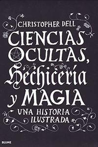 CIENCIAS OCULTAS, HECHICERIA Y MAGIA - UNA HISTORIA ILUSTRADA