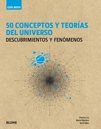 50 CONCEPTOS Y TEORIAS DEL UNIVERSO - DESCUBRIMIENTOS Y FENOMENOS