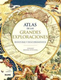 ATLAS DE LAS GRANDES EXPLORACIONES - AVENTURAS Y DESCUBRIMIENTOS