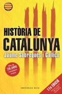 (11ed) Historia De Catalunya - Jaume Sobreques I Callico