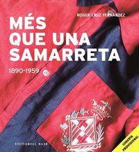 MES QUE UNA SAMARRETA I (1890-1959)
