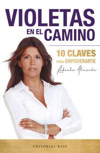VIOLETAS EN EL CAMINO - 10 CLAVES PARA EMPODERARTE