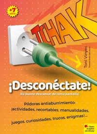 TCHAK - ¡DESCONECTATE! - ¡ES BUENO DESCANSAR DE TANTA PANTALLA!
