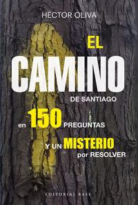 EL CAMINO DE SANTIAGO EN 150 PREGUNTAS - Y UN MISTERIO POR RESOLVER