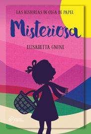Misteriosa (las Historias De Olga De Papel) - Elisabetta Gnone