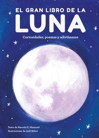 Gran Libro De La Luna, El - Curiosidades, Poemas Y Adivinanzas - Aa. Vv.