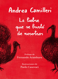 Liebre Que Se Burlo De Nosotros, La - Andrea Camilleri / Paolo Canevari (il. )