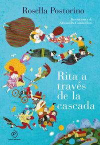 Rita A Traves De La Cascada - Rosella Postorino / Alessandra Cimatoribus (il. )