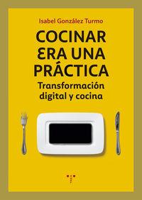 Cocinar Era Una Practica - Transformacion Digital Y Cocina - Isabel Gonzalez Turmo