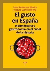 GUSTO EN ESPAÑA, EL - INDUMENTARIA Y GASTRONOMIA EN EL CRISOL DE LA HISTORIA