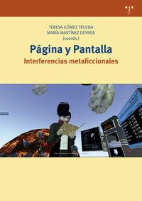 Pagina Y Pantalla - Interferencias Metaficcionales - Mª Teresa Gomez Trueba / Maria Martinez Deyros