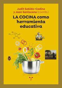 La cocina como herramienta educativa - Judit Sabido Codina / Mestre Joan Satacana