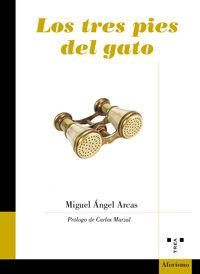 Los tres pies del gato - Miguel Angel Arcas