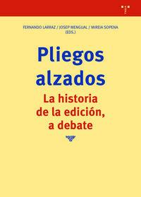 PLIEGOS ALZADOS - LA HISTORIA DE LA EDICION, A DEBATE