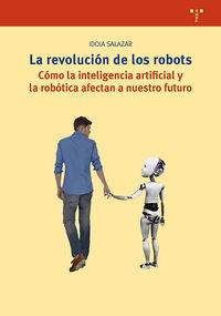 REVOLUCION DE LOS ROBOTS, LA - COMO LA INTELIGENCIA ARTIFICIAL Y LA ROBOTICA AFECTAN A NUESTRO FUTURO
