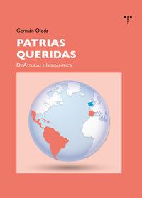 Patrias Queridas - De Asturias A Iberoamerica - German Ojeda