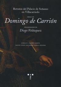 OBRAS DE DOMINGO DE CARRION, COLABORADOR DE DIEGO VELAZQUEZ - RETRATOS DEL PALACIO DE SOÑANES EN VILLACARRIEDO
