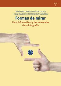 FORMAS DE MIRAR - USOS INFORMATIVOS Y DOCUMENTALES DE LA FOTOGRAFIA