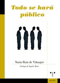 Todo Se Hara Publico - Nuria Ruiz De Viñaspre
