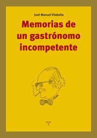 Memorias De Un Gastronomo Incompetente - Jose Manuel Vilabella Guardiola