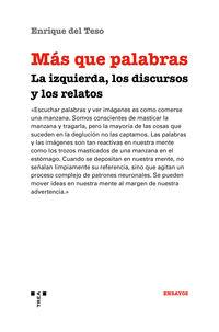 MAS QUE PALABRAS - LA IZQUIERDA, LOS DISCURSOS Y LOS RELATOS