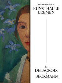 Obras Maestras De La Kunsthalle Bremen - De Delacroix A Beckmann - Aa. Vv.