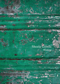 Making - Sheela Gowda