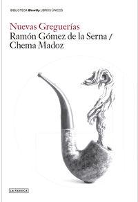 Nuevas Greguerias - Chema Madoz / Ramon Gomez De La Serna