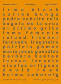 Hiperespais = Hiperespacios = Hyperspaces - Marisa Garcia Vergara / Fernanda Fragateiro