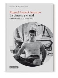 MIGUEL ANGEL CAMPANO - LA PINTURA Y EL MAL