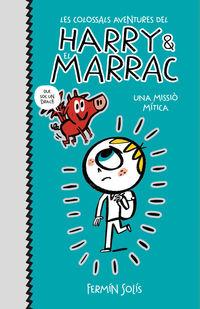 HARRY I EL MARRAC 1 - UNA MISSIO MITICA