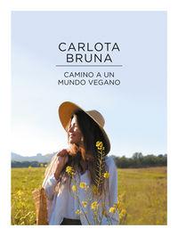 Hacia Un Mundo Vegano - Carlota Bruna