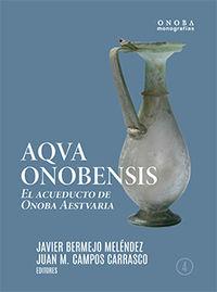 AQVA ONOBENSIS - EL ACUEDUCTO DE ONOBA AESTVARIA