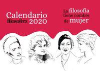 CALENDARIO FILOSOFERS 2020 - LA FILOSOFIA TIENE NOMBRE DE MUJER