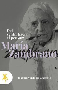 MARIA ZAMBRANO - DEL SENTIR HACIA EL PENSAR