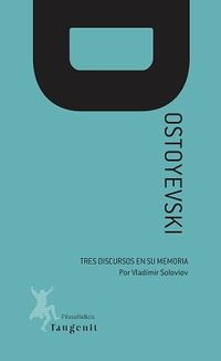 DOSTOYEVSKI - TRES DISCURSOS EN SU MEMORIA