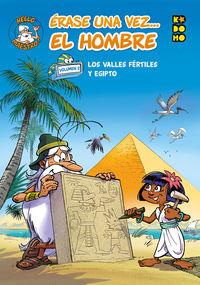 ERASE UNA VEZ. .. EL HOMBRE 2 - LOS VALLES FERTILES Y EGIPTO