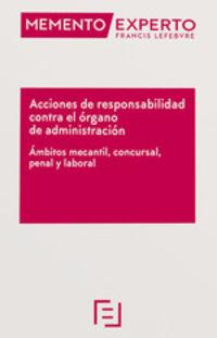 Accciones De Responsabilidad Contra El Organo De Administracion - Ambitos Mercantil, Concursal, Penal Y Laboral - Aa. Vv.