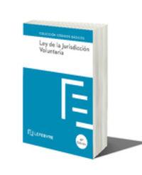 (4 ED) LEY DE LA JURISDICCION VOLUNTARIA