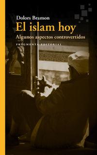 ISLAM HOY, EL - ALGUNOS ASPECTOS CONTROVERTIDOS