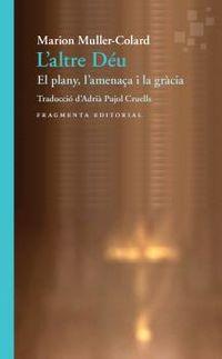 L'ALTRE DEU - EL PLANY, L'AMENAÇA I LA GRACIA