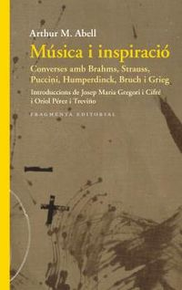 MUSICA I INSPIRACIO - CONVERSES AMB BRAHMS, STRAUSS, PUCCINI, HUMPERDINCK, BRUCH I GRIEG