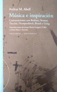 MUSICA E INSPIRACION - CONVERSACIONES CON BRAHMS, STRAUSS, PUCCINI, HUMPERDINCK, BRUCH I GRIEG