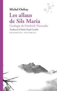 ALLAUS DE SILS MARIA, LES - GEOLOGIA DE FRIEDRICH NIETZSCHE